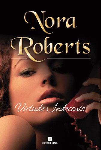 Virtude Indecente [Nora Roberts] Virtude1
