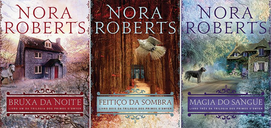 Nora Roberts – Trilogia Primos O'Dwyer – Capas reveladas @EditoraArqueiro